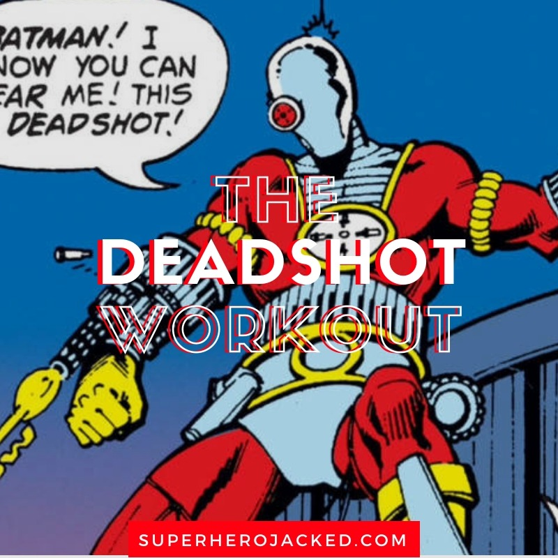 The Deadshot Workout Routine (1)