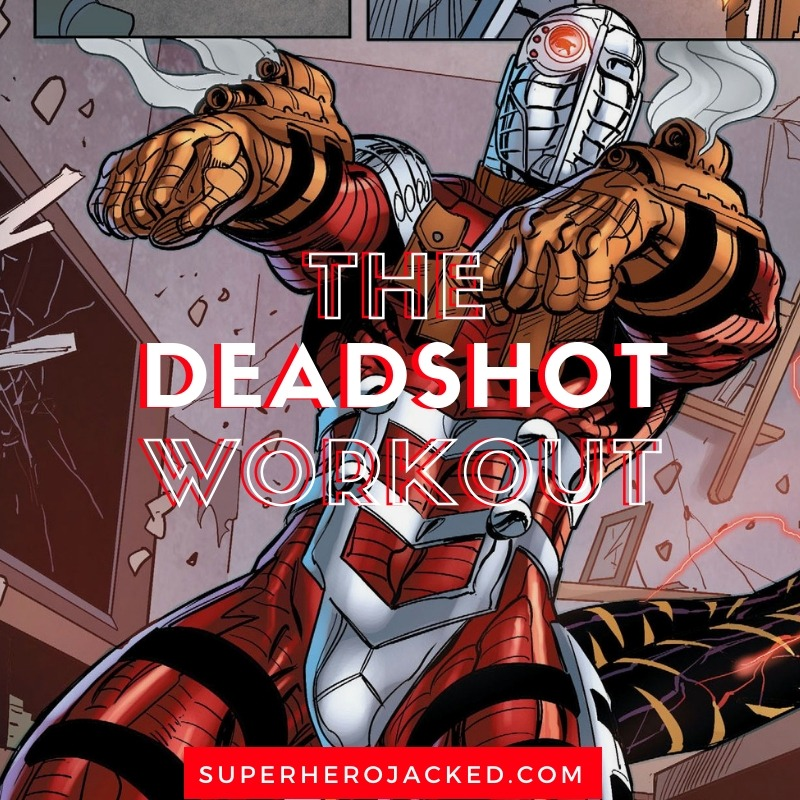 The Deadshot Workout Routine