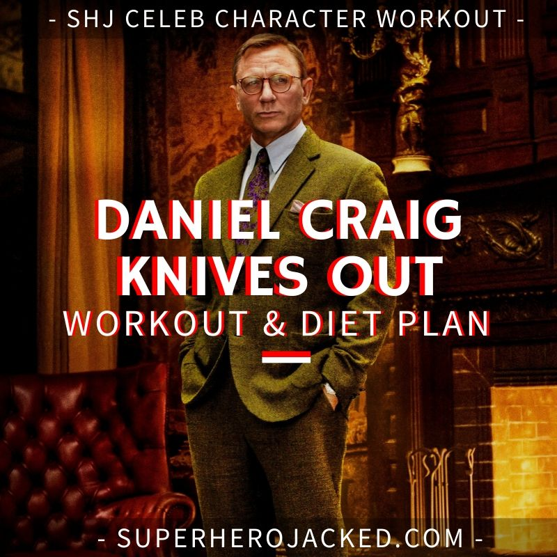 Daniel Craig Knives Out Workout and Diet