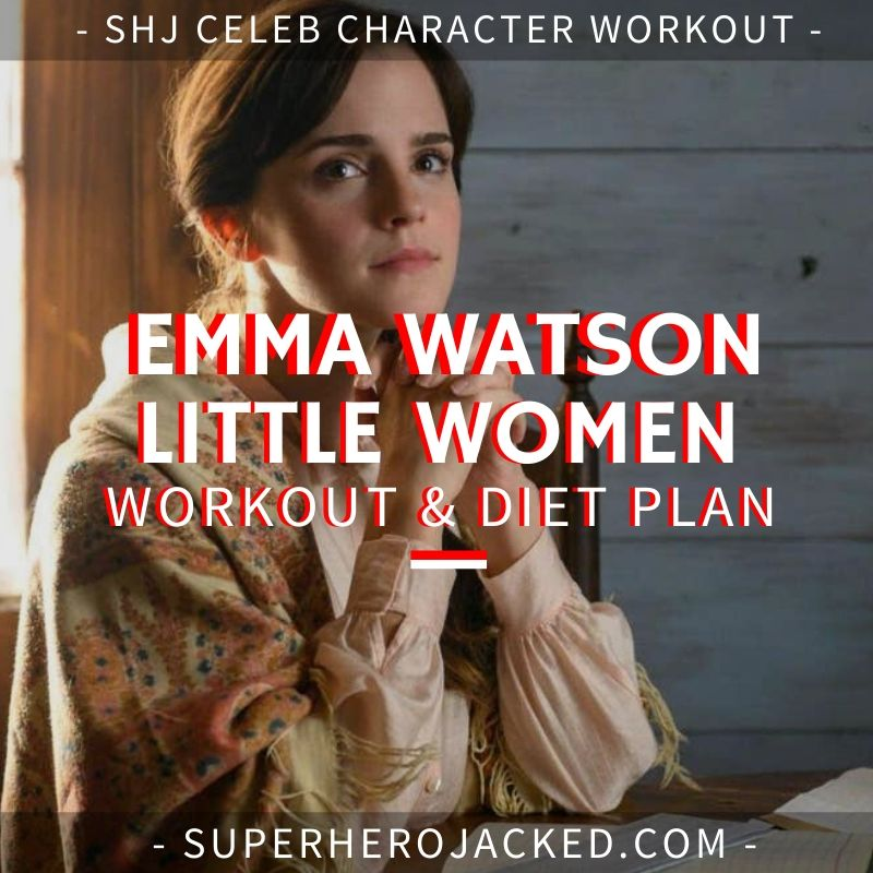 Emma Watson Little Women Workout and Diet