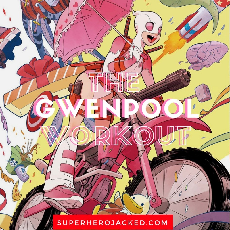 Gwenpool Workout Routine (1)