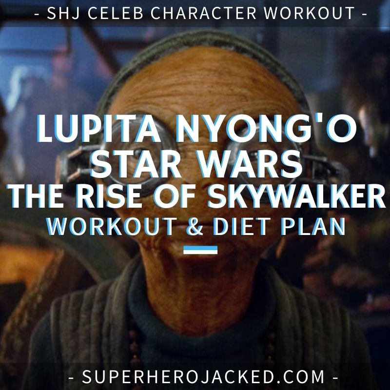Lupita Nyong'o Star Wars_ The Rise of Skywalker Workout and Diet