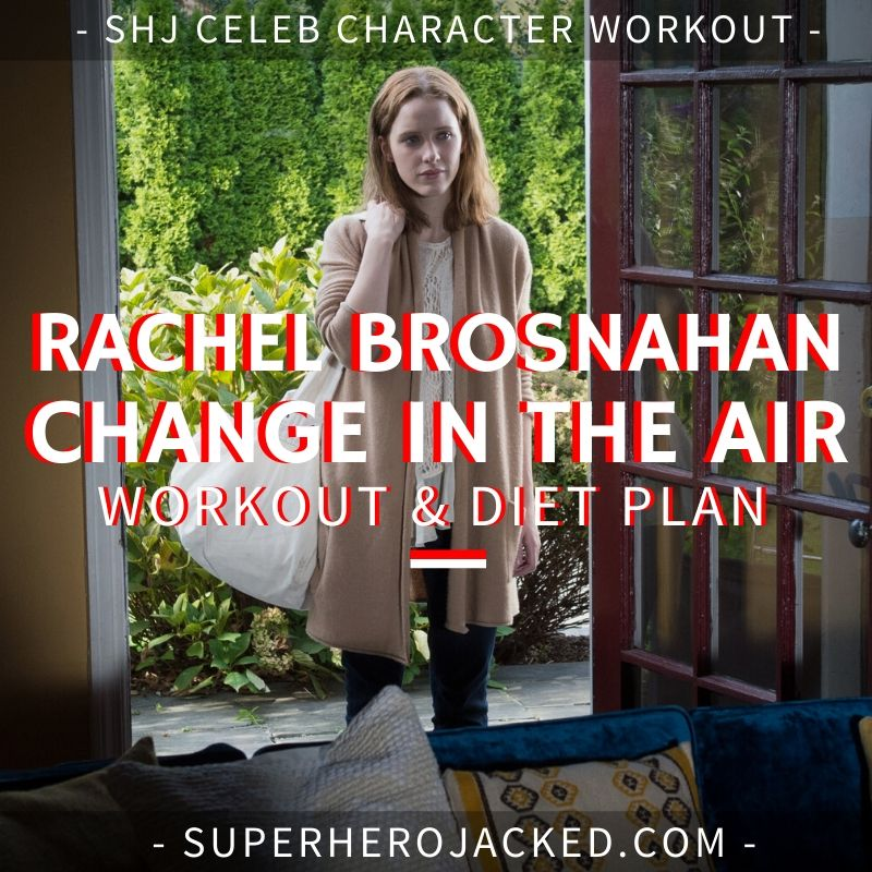 Rachel Brosnahan Change in the Air Workout and Diet