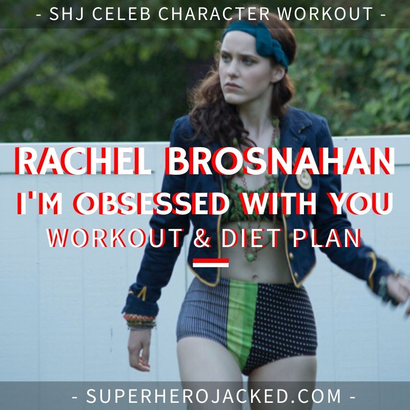 Rachel Brosnahan I'm Obsessed With You Workout and Diet