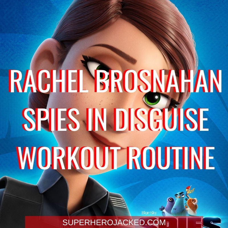 Rachel Brosnahan Spies In Disguise Workout