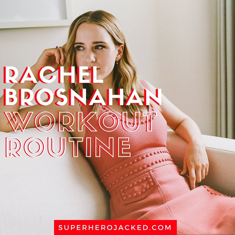 Rachel Brosnahan Workout Routine