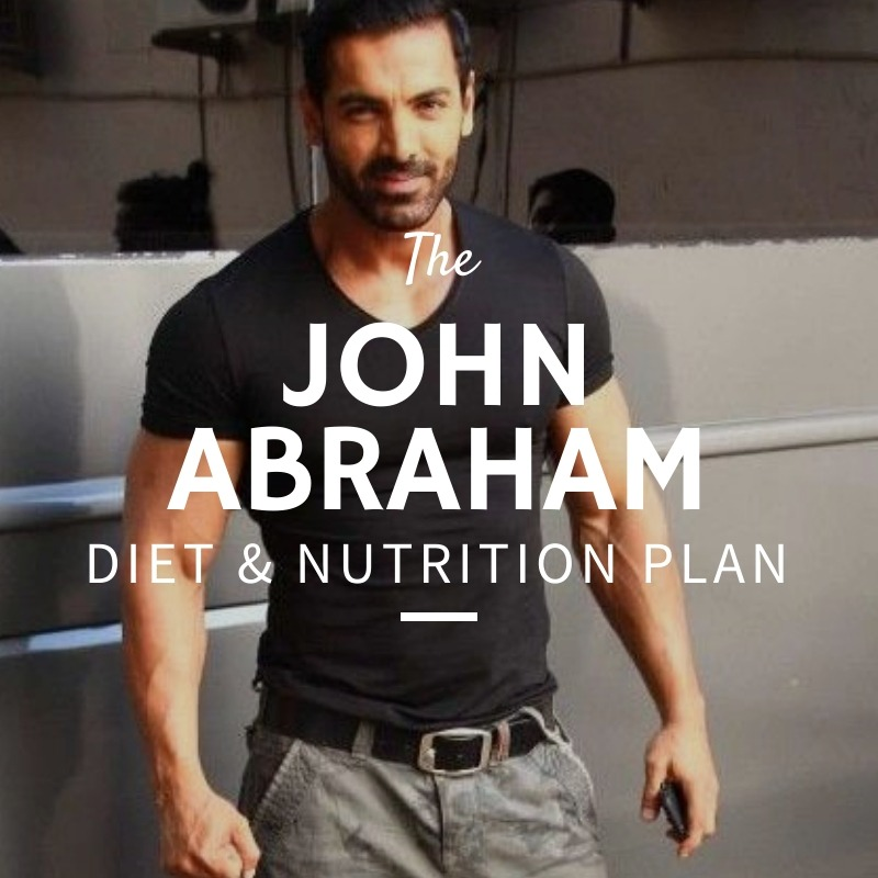 John Abraham Diet and Nutrition