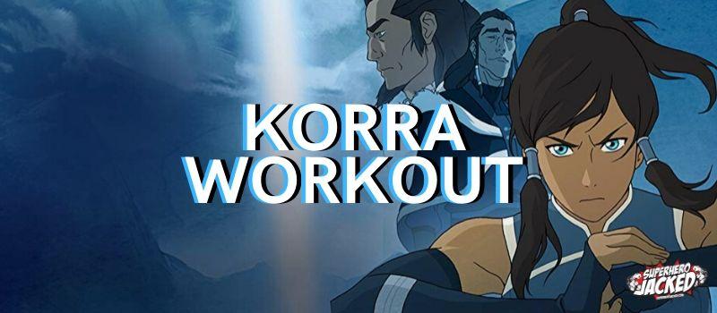 Korra Workout Routine (1)
