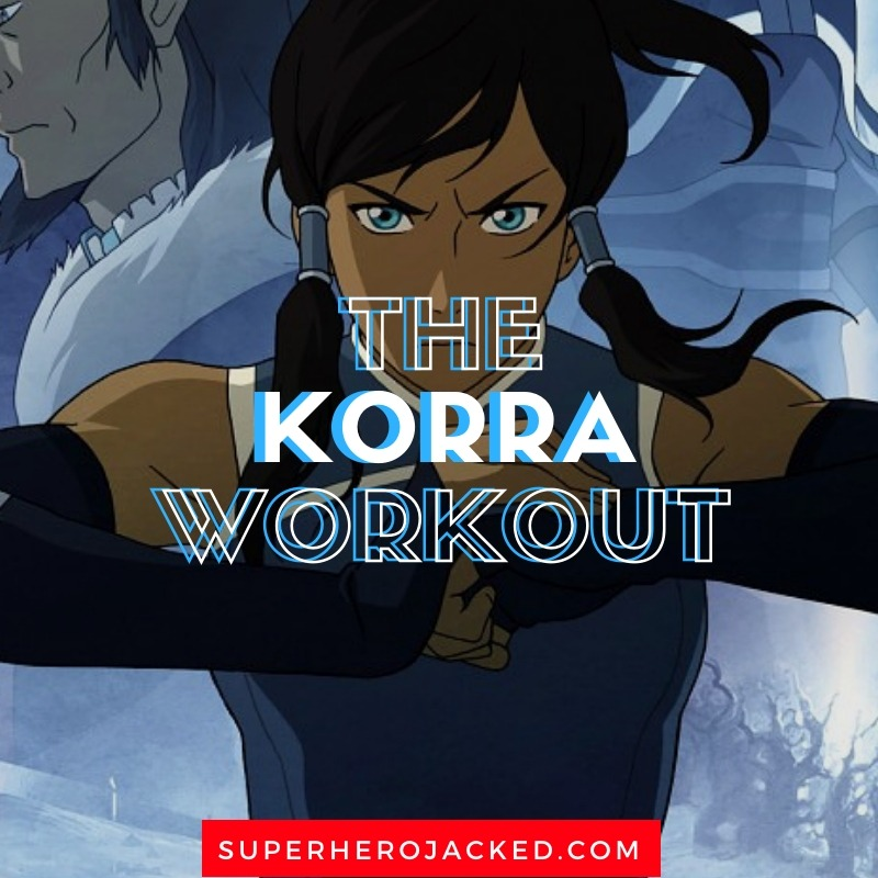 Korra Workout