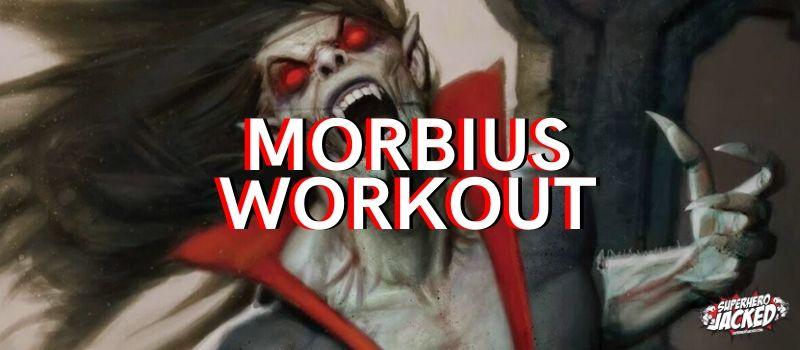 Morbius Workout Routine