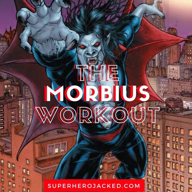 Morbius Workout