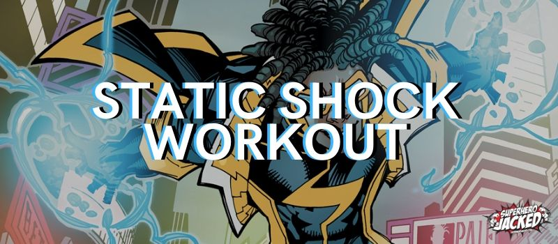 Static Shock Workout Routine