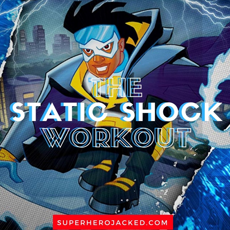 Static Shock Workout