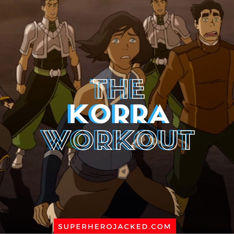 The Korra Workout