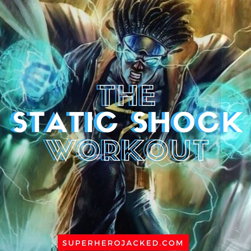 The Static Shock Workout Routine