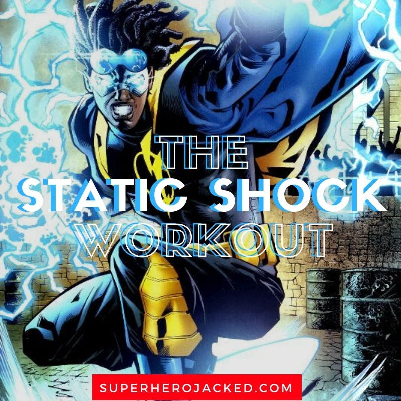 The Static Shock Workout