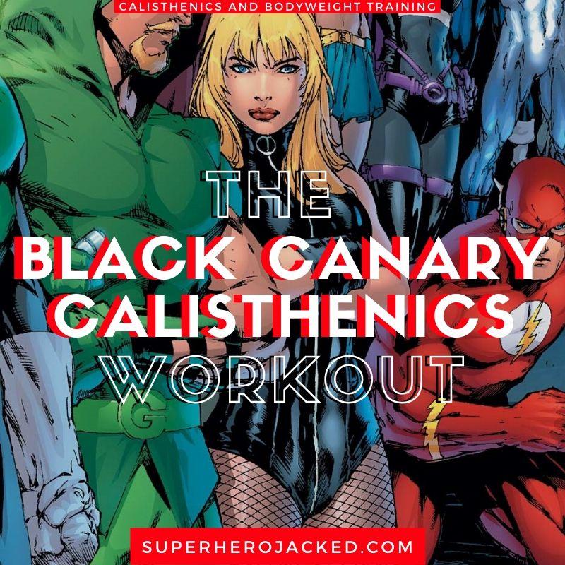 Black Canary Calisthenics Workout