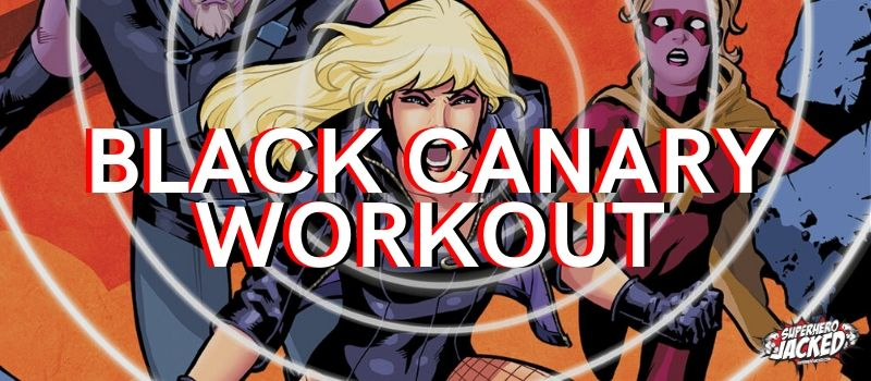 Black Canary Workout Routine