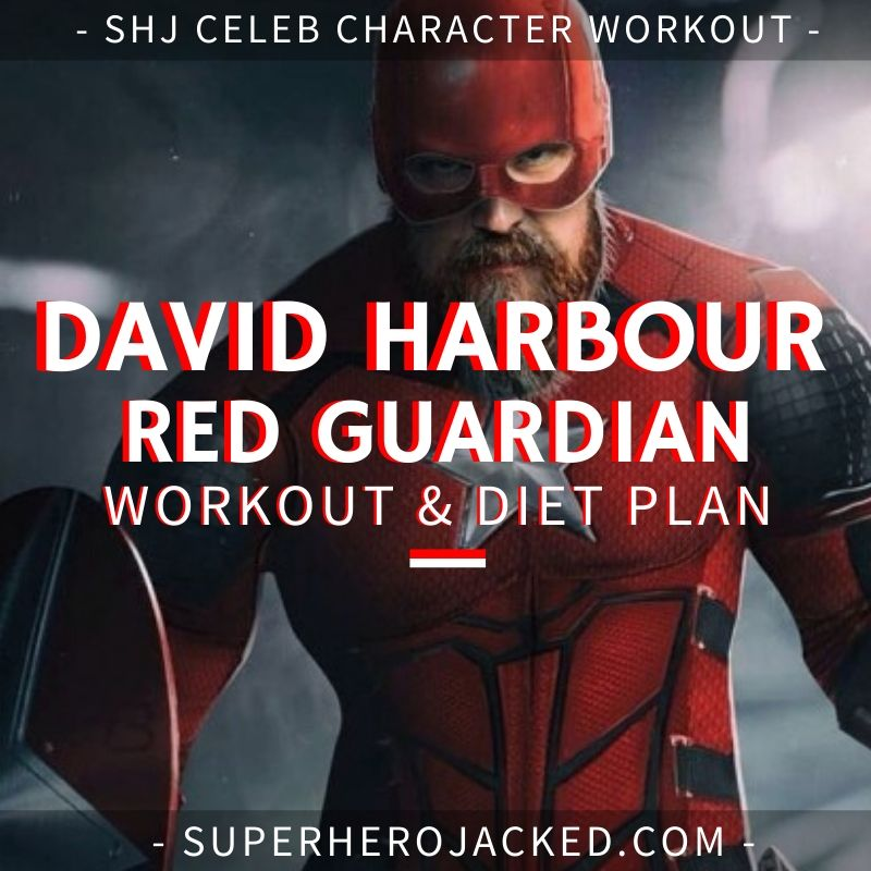 David Harbour Red Guardian Workout Routine and Diet
