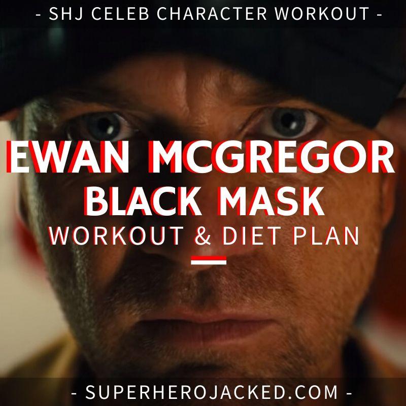 Ewan McGregor Black Mask Workout Routine and Diet (1)