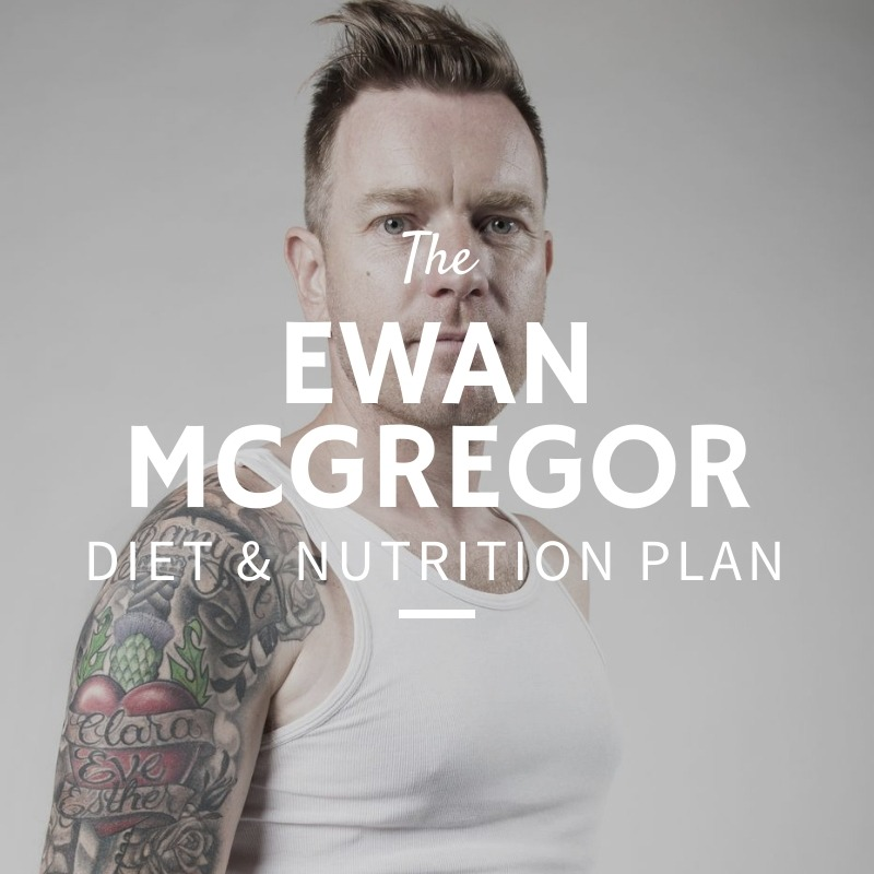 Ewan McGregor Diet and Nutrition
