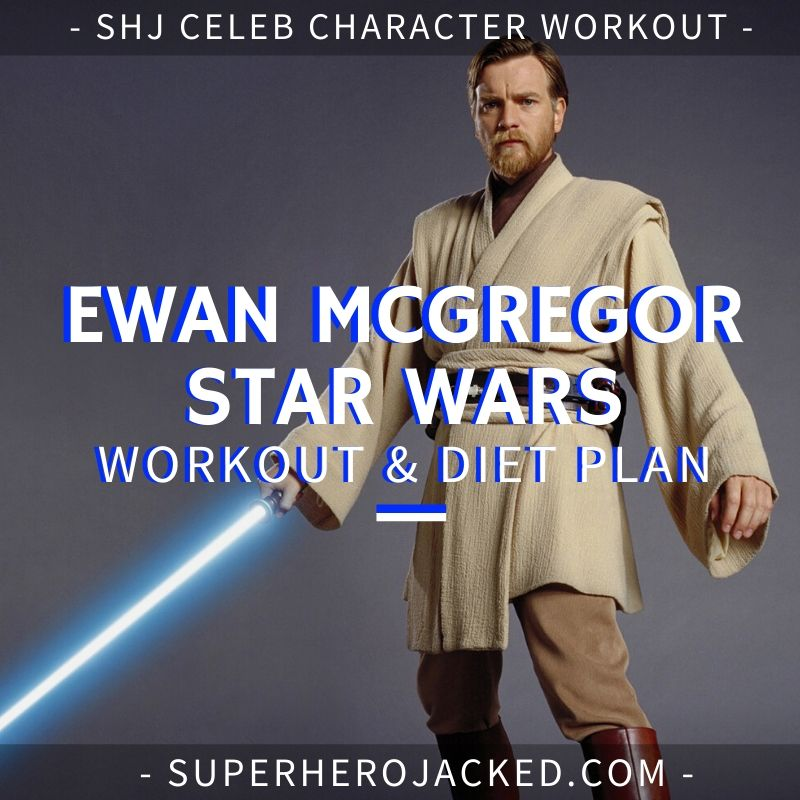 Ewan McGregor Star Wars Workout Routine and Diet