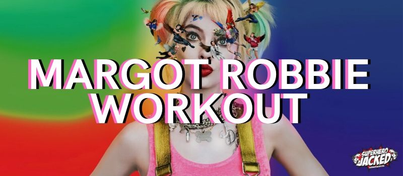 Margot Robbie Workout Routine