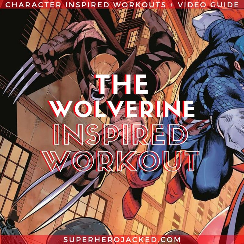 Wolverine Inspired Workout (1)