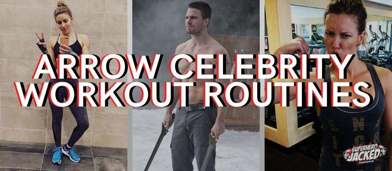 Arrow Celebrity Workouts