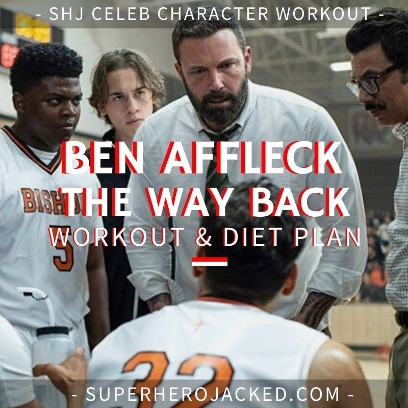 Ben Affleck The Way Back Workout Routine