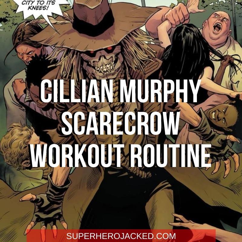 Cillian Murphy Scarecrow Workout (1)