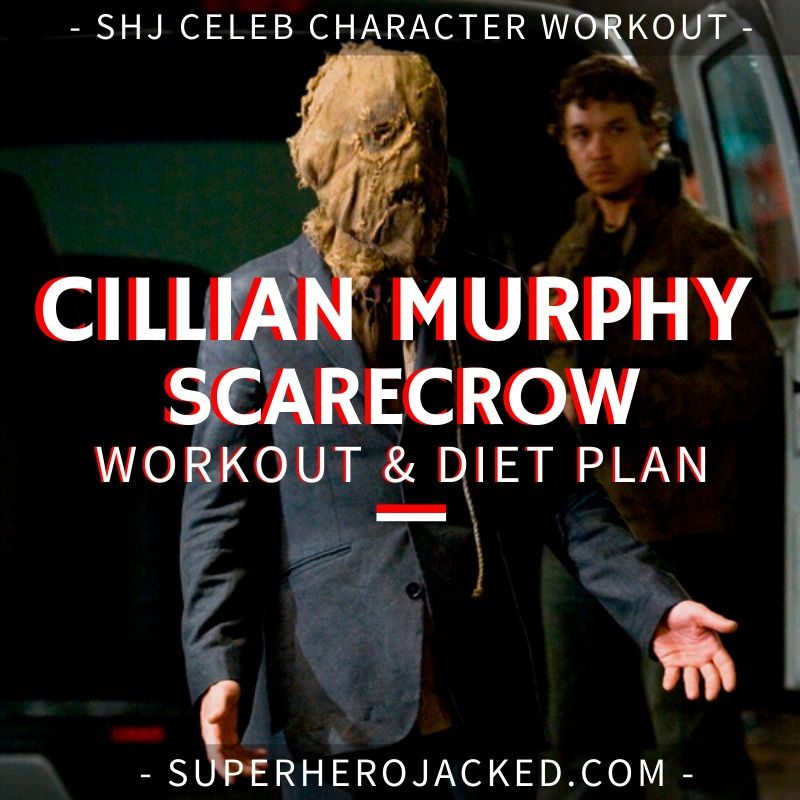 Cillian Murphy Scarecrow Workout