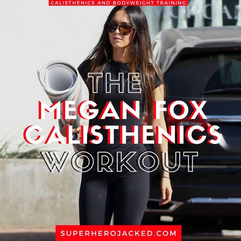 Megan Fox Calisthenics Workout
