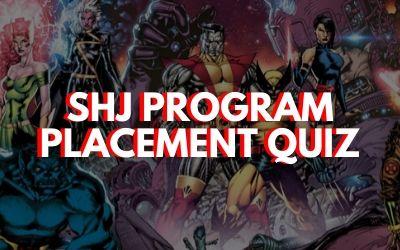 SHJ Program Placement Quiz