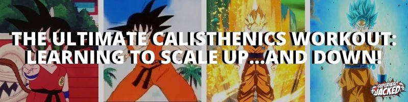 The Ultimate Calisthenics Workout: Scaling