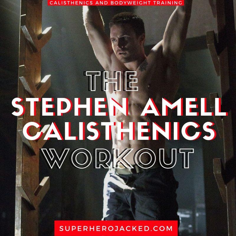 Stephen Amell Calisthenics Workout