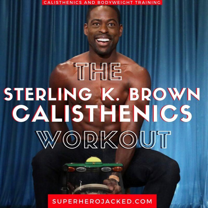 Sterling K. Brown Calisthenics Workout