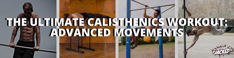 The Ultimate Calisthenics Workout_ Advanced Movements Progression
