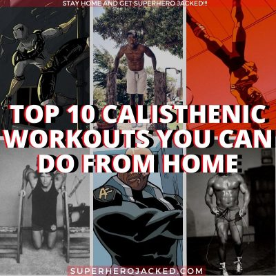 Top 10 Calisthenic Workouts You Can Do From Home