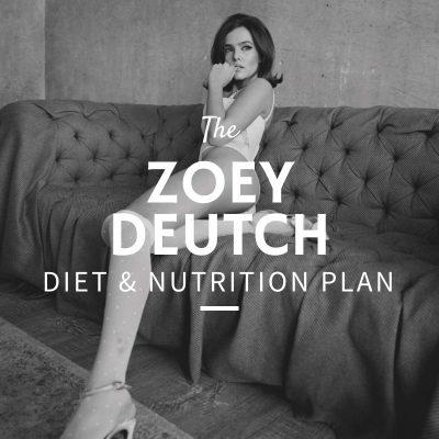 Zoey Deutch Diet and Nutrition