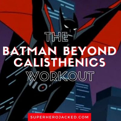 Batman Beyond Calisthenics Workout