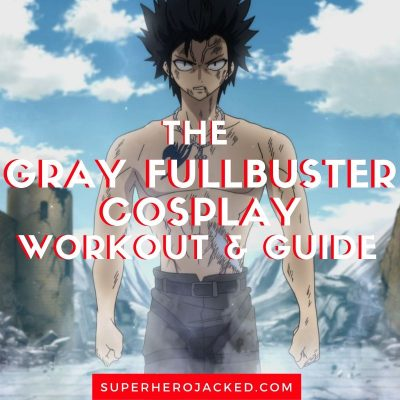 Gray Fullbuster Cosplay Workout and Guide