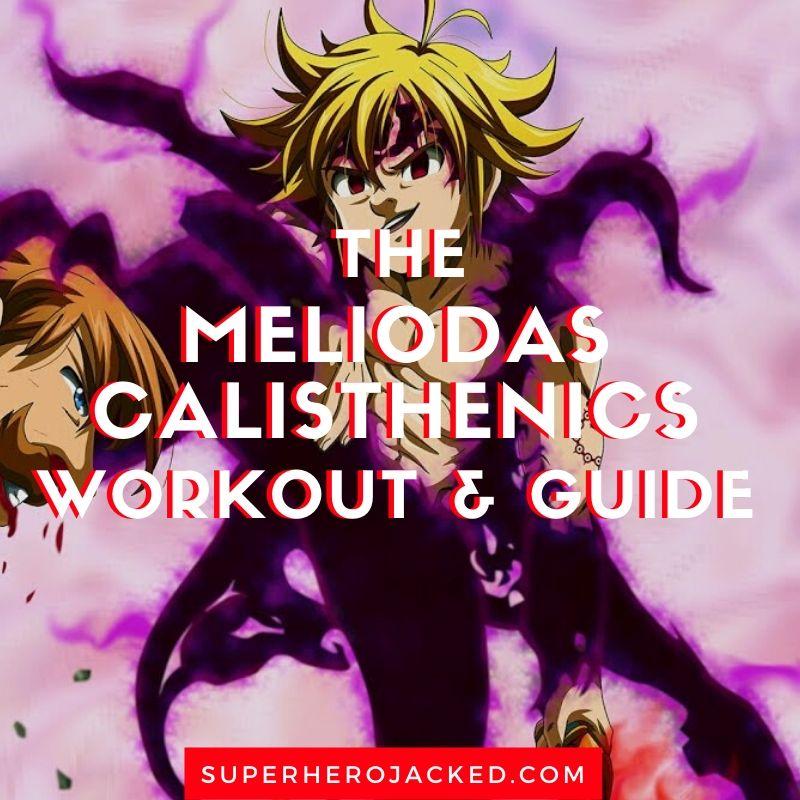Meliodas Calisthenics Workout and Guide