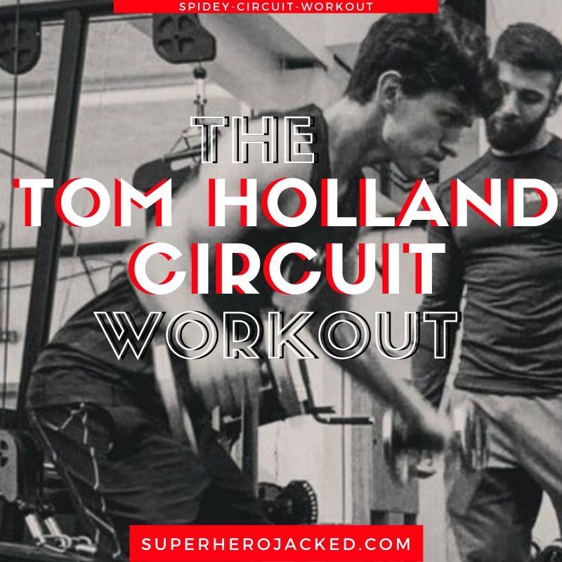 Tom Holland Circuit Workout