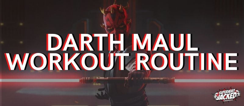 Darth Maul Workout Routine