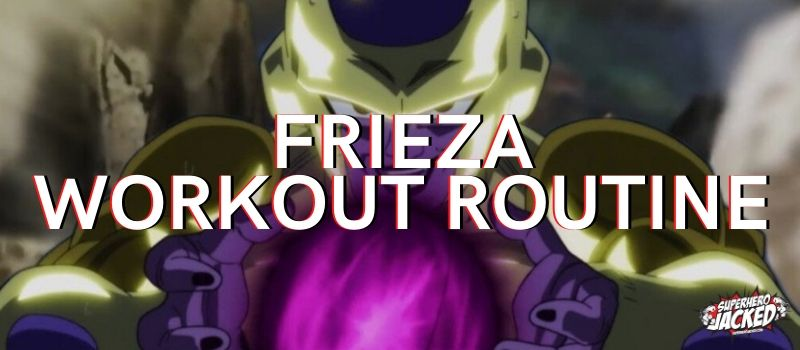 Frieza Workout Routine