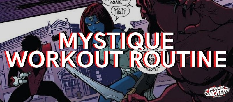 Mystique Workout Routine