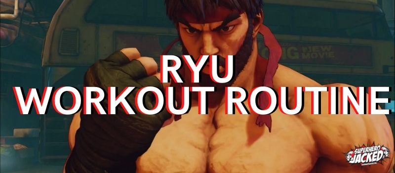 Ryu Workout Routine