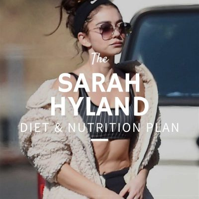 Sarah Hyland Diet and Nutrition
