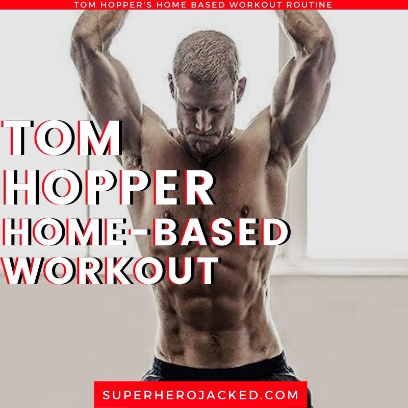 Tom Hopper Home Workout